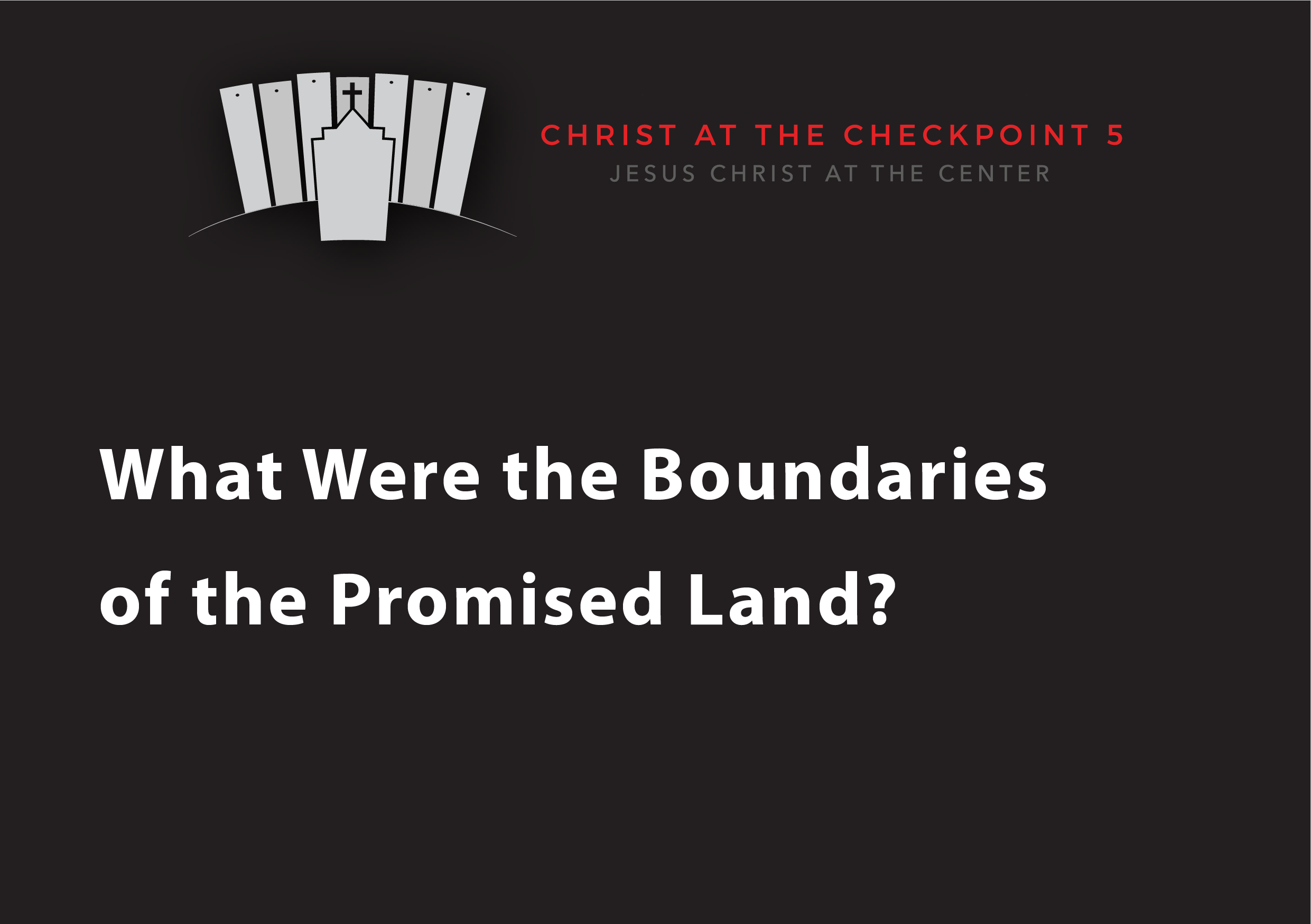 The Bible and the Land – 2 What Were the Boundaries of the Promised Land?