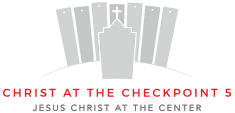 Christ at the Checkpoint 2020 | JESUS CHRIST AT THE CENTER
