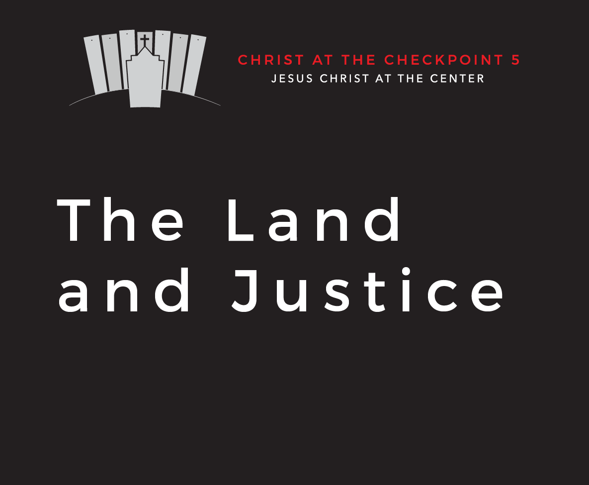The Bible and the Land – 5  The Land and Justice