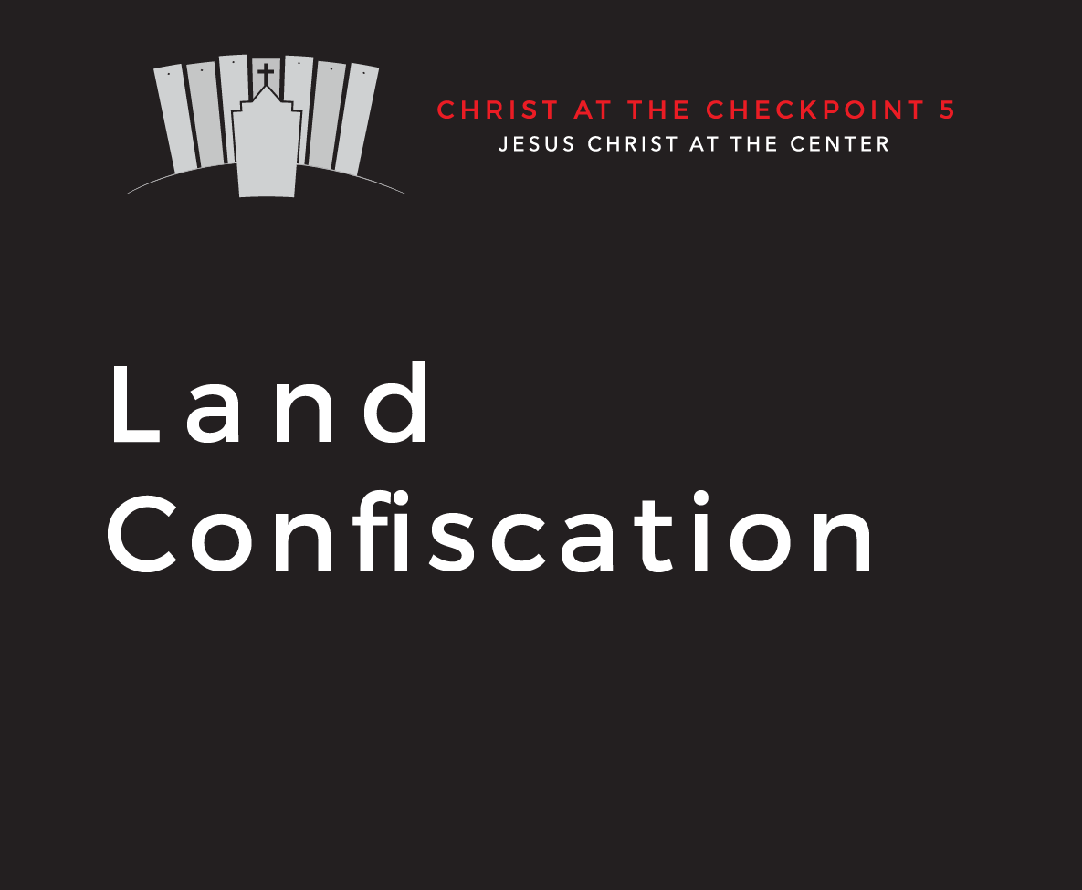 The Bible and the Land – 6  Land Confiscation