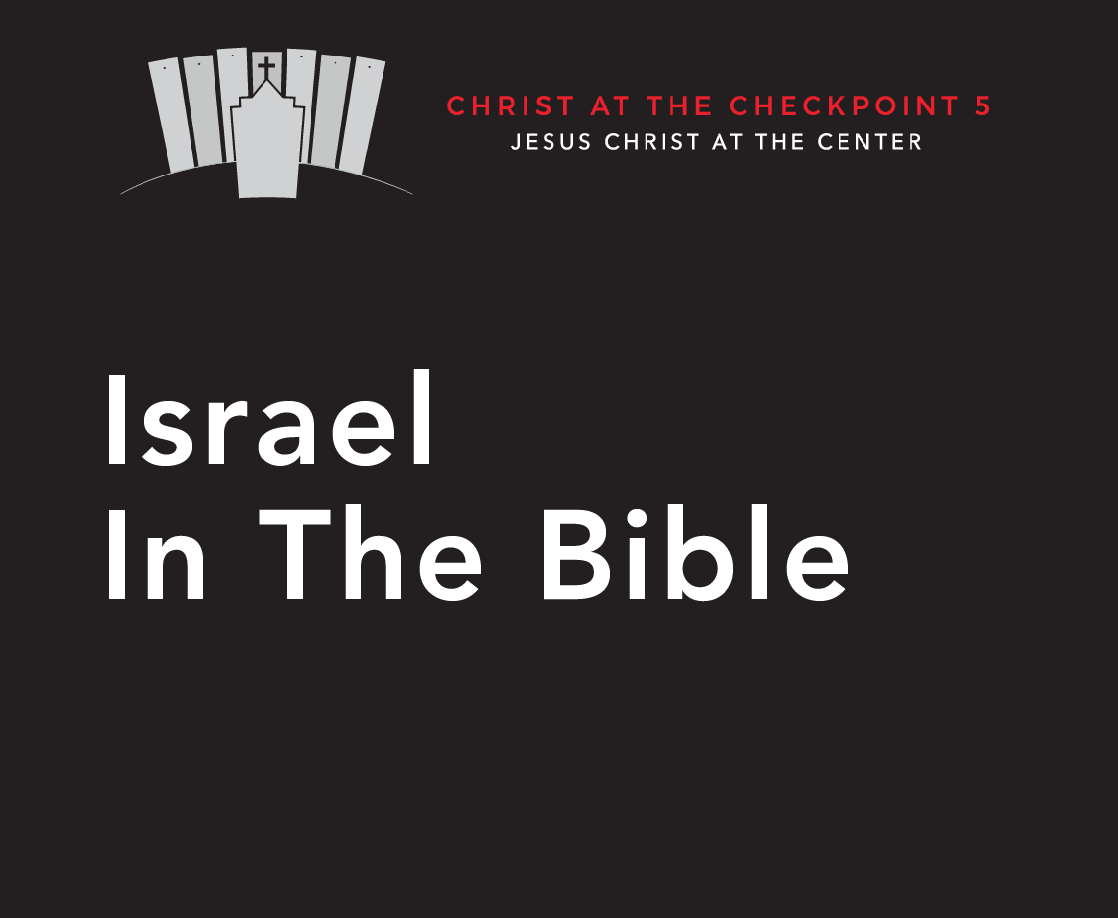 The Bible and the Land – 7 Who is Israel in the Bible?