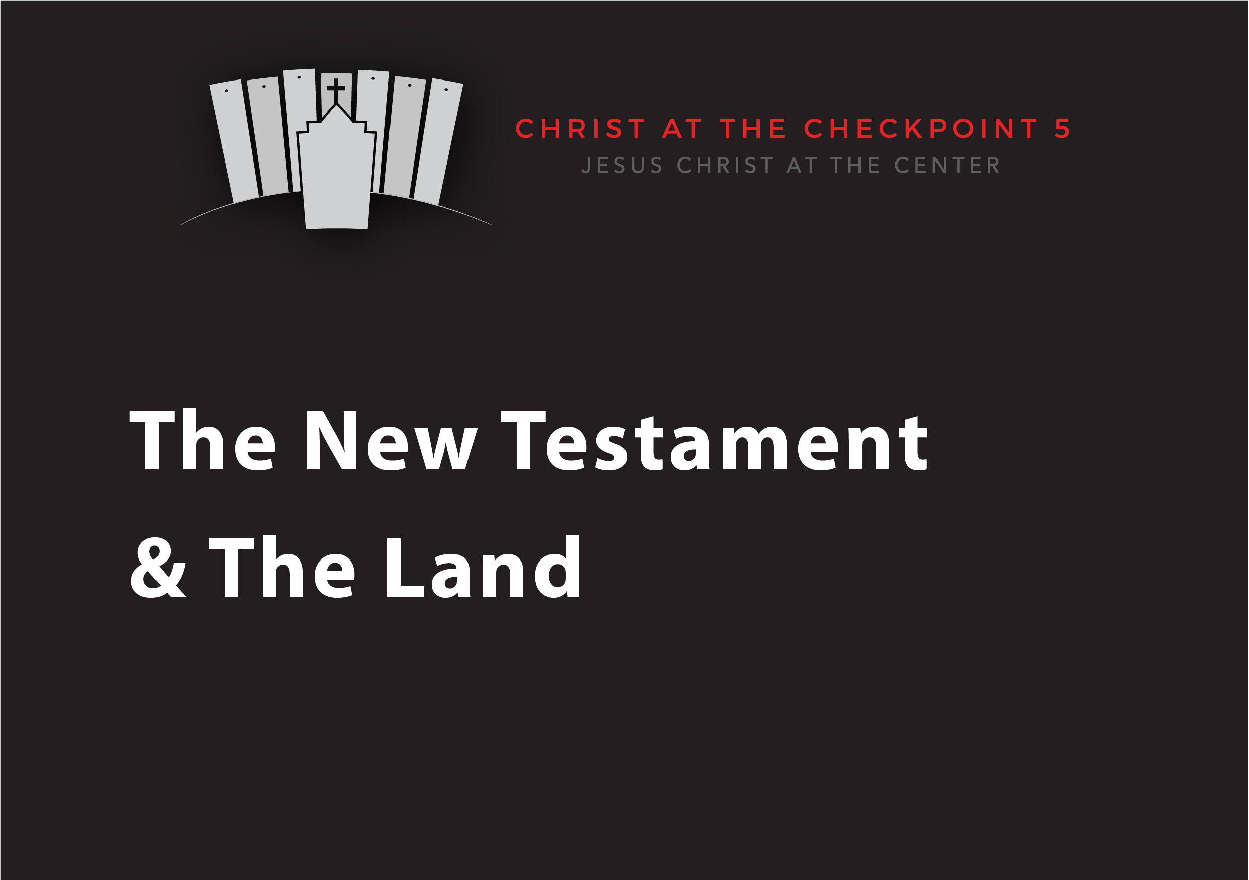 The Bible and the Land – 10 The New Testament and the Land